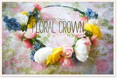 """""""make your own floral crown"""""""