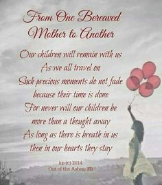 To one mother to another. Missing my son so very much.