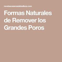 Formas Naturales de Remover los Grandes Poros
