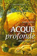 Acque Profonde  abbracciare la vita  Autore/i: Addey Etain  Editore: Fiori Gialli Edizioni  introduzione di Sonia Savioli. pp. 264, Velletri (Roma)