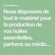 Nous disposons de tout le matériel pour la production de vos huiles essentielles, parfums ou médicaments naturels. Nous vous montrons volontiers comment le faire, Nous serons ravis de vous accueillir dans notre musée des arômes