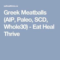 Greek Meatballs (AIP, Paleo, SCD, Whole30) - Eat Heal Thrive