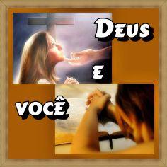 TODA  HONRA  E  GLÓRIA  AO  SENHOR  JESUS: DEUS E VOCÊ