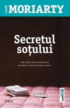 Liane Moriarty - Secretul sotului - Liane Moriarty, Self Development Books, Good Books, Amazing Books, Reading Lists, New York Times, Letter Board, Romance, Metabolism