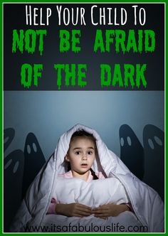 Help Your Child To Not Be Afraid of The Dark  #parenting #kids http://www.itsafabulouslife.com/fear-of-the-dark/