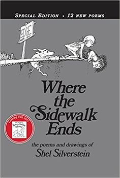 Shel Silverstein - Where the Sidewalk Ends Special Edition with 12 Extra Poems: Poems and Drawings Poetry Books For Kids, New Books, Poetry Unit, Where The Sidewalk Ends, Shel Silverstein, Reading Logs, Beautiful Poetry, Collection Of Poems, Learn To Read
