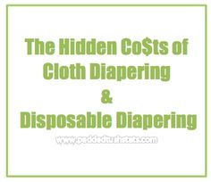 Looking at hidden costs of buying cloth diapers and buying disposable diapers