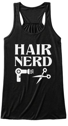 Hair Nerd Black Women's Tank Top Front hair stylist shirts, hair stylist t shirts, hair stylists shirts, hairstylist shirt, funny hairstylist shirts, hair stylist, hair stylist jewelry, hair stylist apron, hair stylist case, hair stylist bag, hair stylist chair, hair stylist tools, hair stylist ornament, hair stylist cape, hair stylist gifts, hair stylist apparel  perfect for those who loves working with hair, creating hairstyles, or giving people make-overs.