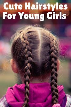 Cute Hairstyles For Young Girls include messy buns, french braids and curls...