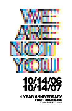 1 Year Anniversary, QUADRATUS, wearenotyou, United States, typeface