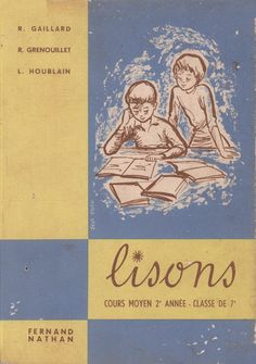 Gaillard, Grenouillet, Houblain, Lisons CM2 (1959) Fernand Nathan, Books, Movies, Movie Posters, French, Inspiration, Learn French, Textbook, Antique Books
