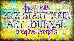 how to trick your inner perfectionist {and become an art journalist} - daisy yellow - create explore paint