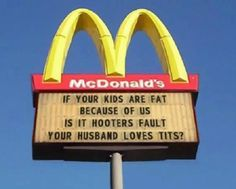 If parents don't take their kids to McDonald's to get their junk food fix, they'll feed it to them at home ... what's the difference?  Either way, can't blame McDonald's for weak parents.