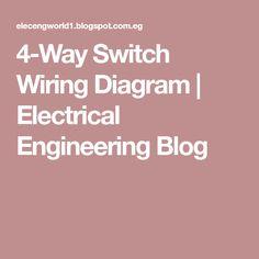 4-Way Switch Wiring Diagram | Electrical Engineering Blog
