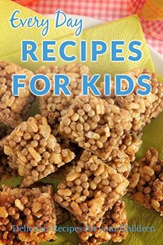Kids Recipes: Nutritious and Delicious Recipes Kids will Love (Everyday Recipes) by Ranae Richoux, http://www.amazon.com/dp/B00NNUCS4K/ref=cm_sw_r_pi_dp_moIhub1HZ9PD3