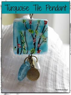Turquoise Tile Pendant...simple easy to follow tutorial
