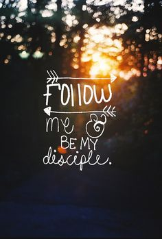 be my disciple