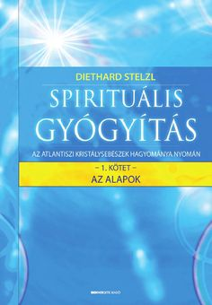 Diethard Stelzl: Spirituális gyógyítás I. Make It Simple, Fitness, Healing, Author, Personal Care, Names, Books, How To Make, Beauty