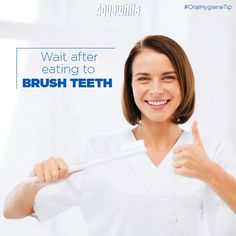#OralHygieneTip: You need to wait at least 30 minutes after a meal to brush your teeth.