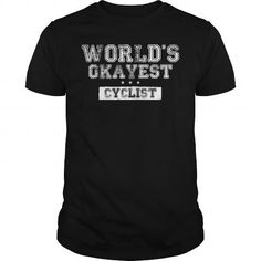 World's Okayest Cyclist - t-shirt, hoodies, long sleeves, v-neck - http://mycutetee.com/go/Worlds-Okayest-Cyclist-Black-Guys.html