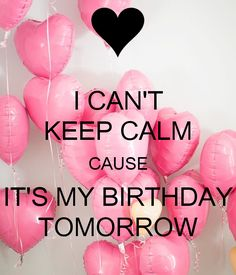 I Can't Keep Calm Cause It's My Birthday Tomorrow. Another original poster design created with the Keep Calm-o-matic. Buy this design or create your own original Keep Calm design now. Keep Calm My Birthday, Its Almost My Birthday, Tomorrow Is My Birthday, Its My Birthday Month, Birthday Month Quotes, Happy Birthday Love Quotes, Happy Birthday Art, Birthday Countdown, Birthday Memes