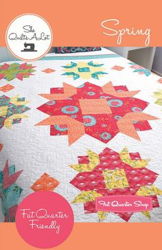 Spring Quilt Pattern She Quilts A Lot Patterns #SQA-16117 | Fat Quarter Shop