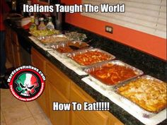 Italians taught the world how to eat!