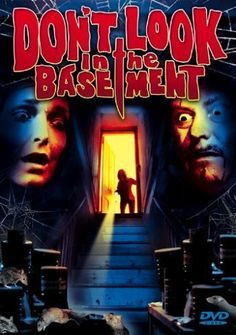 Don't Look in the Basement (1973). A young psychiatric nurse goes to work at a lonesome asylum following a murder. There, she experiences varying degrees of torment from the patients.