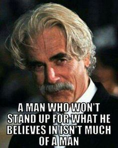 Sayings And Quotes, Sexy Sam Elliott, Sam Elliot Quotes, Life Truths, Amen Quotes, Words Quotes Sayings, Favorite Quotes, Quotes And Sayings, ...