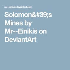 Solomon's Mines by Mr--Einikis on DeviantArt