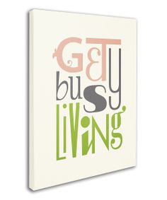 White 'Get Busy Living' Canvas Wall Art