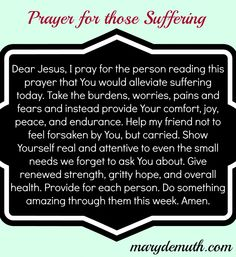 If you're #suffering, or you have a #friend that is, know you're #prayed for.