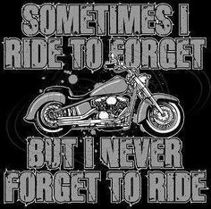 I never forget to ride