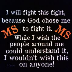 Multiple Sclerosis I will fight this fight and I could use some help!!
