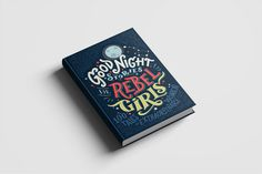 You Need to Read This Bedtime Story to Your Daughter | Good Night Stories for Rebel Girlstakes readers through 100 illustrated stories of strong, creative, powerful women.