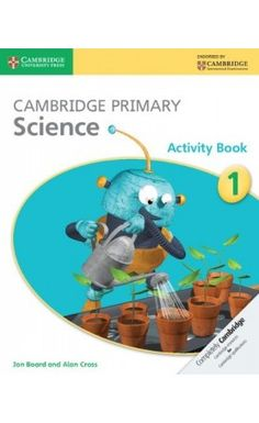 Cambridge Primary Science is a flexible, engaging course written specifically for the Cambridge Primary Science curriculum framework. This Activity Book for Stage 1 contains exercises to support each topic in the Learner's Book, which may be completed in class or set as homework. ISBN: 9781107611429