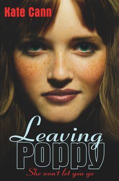 Another book I really liked as a teen - Leaving Poppy By Kate Cann