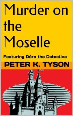 Murder on the Moselle: Featuring Dóra the Detective (Dora the Detective Trilogy Book 2) - Kindle edition by Peter K. Tyson. Mystery, Thriller & Suspense Kindle eBooks @ Amazon.com.