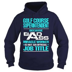 GOLF COURSE SUPERINTENDENT  - BADASS T3 HD, Order HERE ==> https://www.sunfrog.com/LifeStyle/GOLF-COURSE-SUPERINTENDENT--BADASS-T3-HD-Navy-Blue-Hoodie.html?id=41088 #christmasgifts #xmasgifts #golf #golflovers #golftips