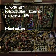 "Check out ""Hataken - Live at Modular Cafe phase 16"" by Hataken on Mixcloud"