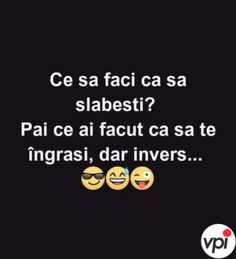 Ce să faci ca să slăbești - Viral Pe Internet Funny Texts, Funny Jokes, Real Memes, Sarcastic Humor, Quotations, Haha, Messages, Quotes, Beans