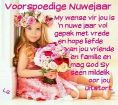 Voorspoedige Nuwe Jaar Best New Year Wishes, New Year Wishes Quotes, Happy New Year Quotes, Happy New Year 2018, Morning Greetings Quotes, Quotes About New Year, Good Morning Gif Images, Special Friend Quotes, Happy New Year Pictures