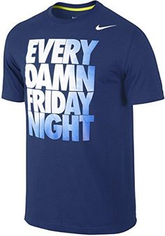 "Nike ""Every Damn Friday Night"" Cloud Gradient Block Text Graphic Dri-Fit T-Shirt (Large, Blue) Nike http://www.amazon.com/dp/B002V3HDSG/ref=cm_sw_r_pi_dp_iV8Bvb1E2S5ET"