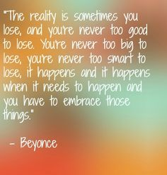 Wise words from Beyonce. #quote