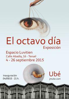 Ubé blog: El octavo día. Exposición en Espacio Luvitien