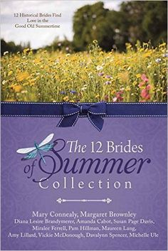 The 12 Brides of Summer Collection: 12 Historical Brides Find Love in the Good Old Summertime: Mary Connealy, Amanda Cabot, Miralee Ferrell, Diana Lesire Brandmeyer, Margaret Brownley, Susan Page Davis, Pam Hillman, Maureen Lang, Amy Lillard, Davalynn Spencer, Michelle Ule, Vickie McDonough: 9781634090292: Amazon.com: Books