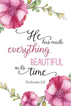 Evc 3;17 $5.00 Bible Verse Print -He has made everything beautiful in its time…