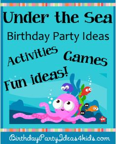Under the Sea Birthday Party Theme - Fun ideas for Under the Sea party games, activities, party food, favors, decorations, invitations and more!  http://birthdaypartyideas4kids.com/under-the-sea-party.htm