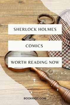 You'll want to read these Sherlock Holmes inspired comics.