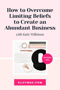 Get tips on how to overcome limiting beliefs about business so you can create the abundant business of your dreams! #AbundantBusiness #BusinessMindset